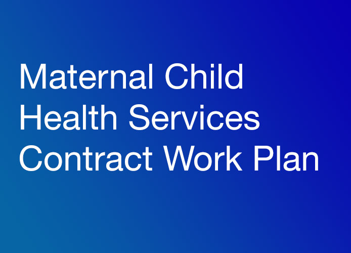 Maternal Child Health Services Contract Work Plan